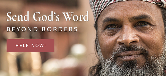 Send God's Word Beyond Borders - Give Now!