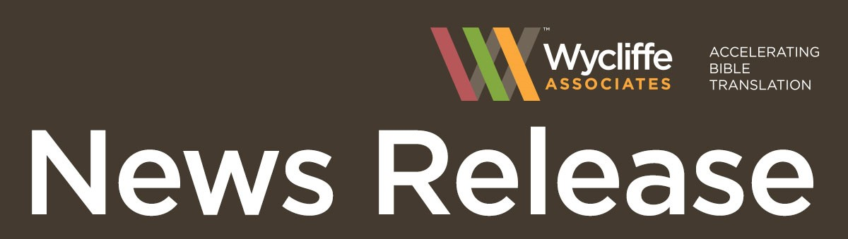 Wycliffe Associates News Release